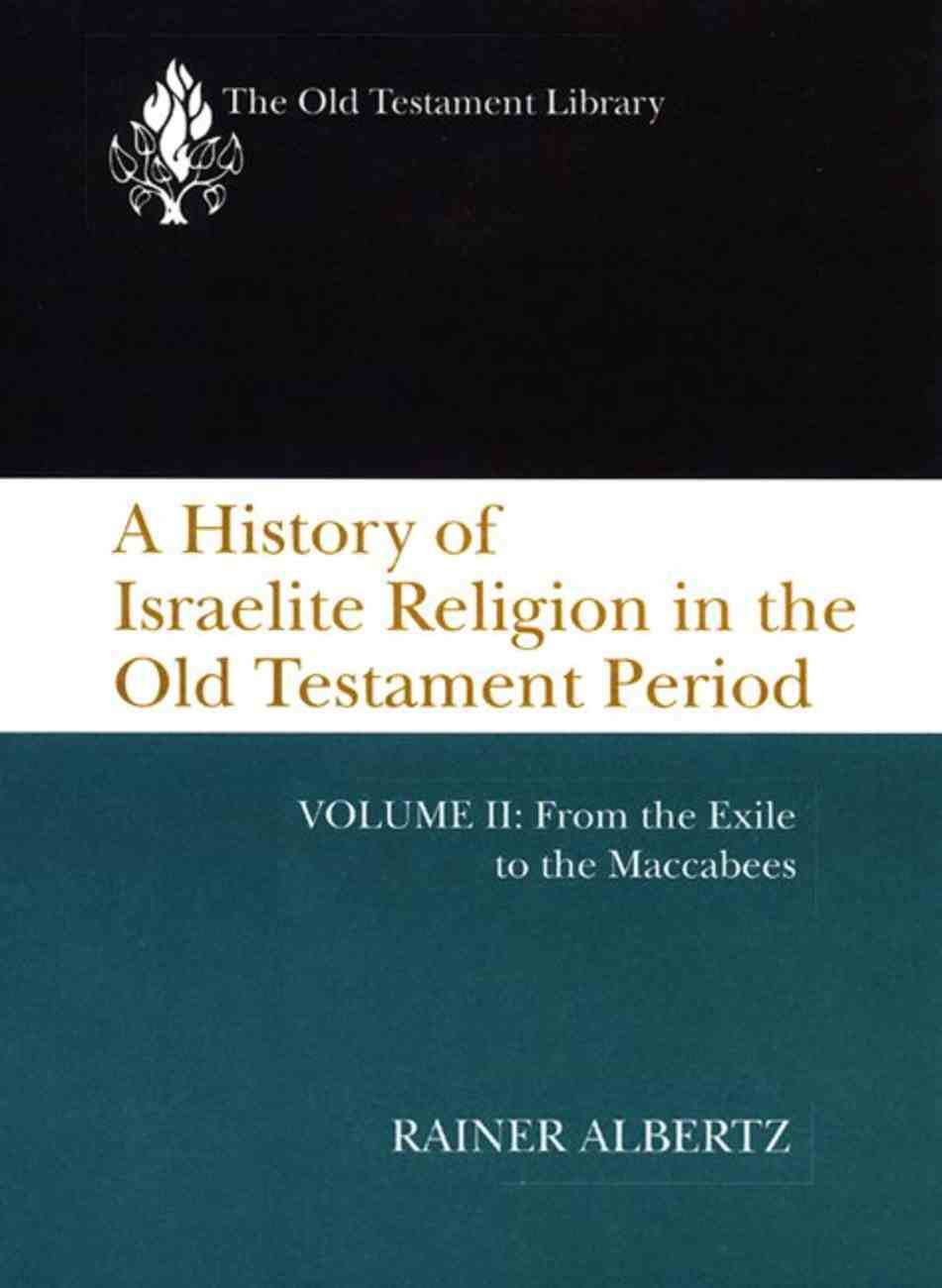 A History of Israelite Religion (Volume 2) (Old Testament Library Series) Paperback