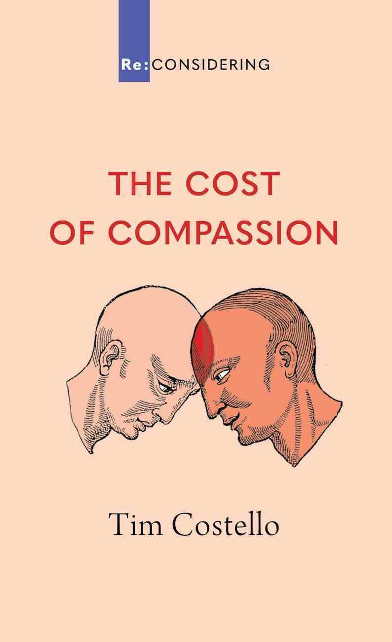 The Cost of Compassion (Re-considering Series) eBook