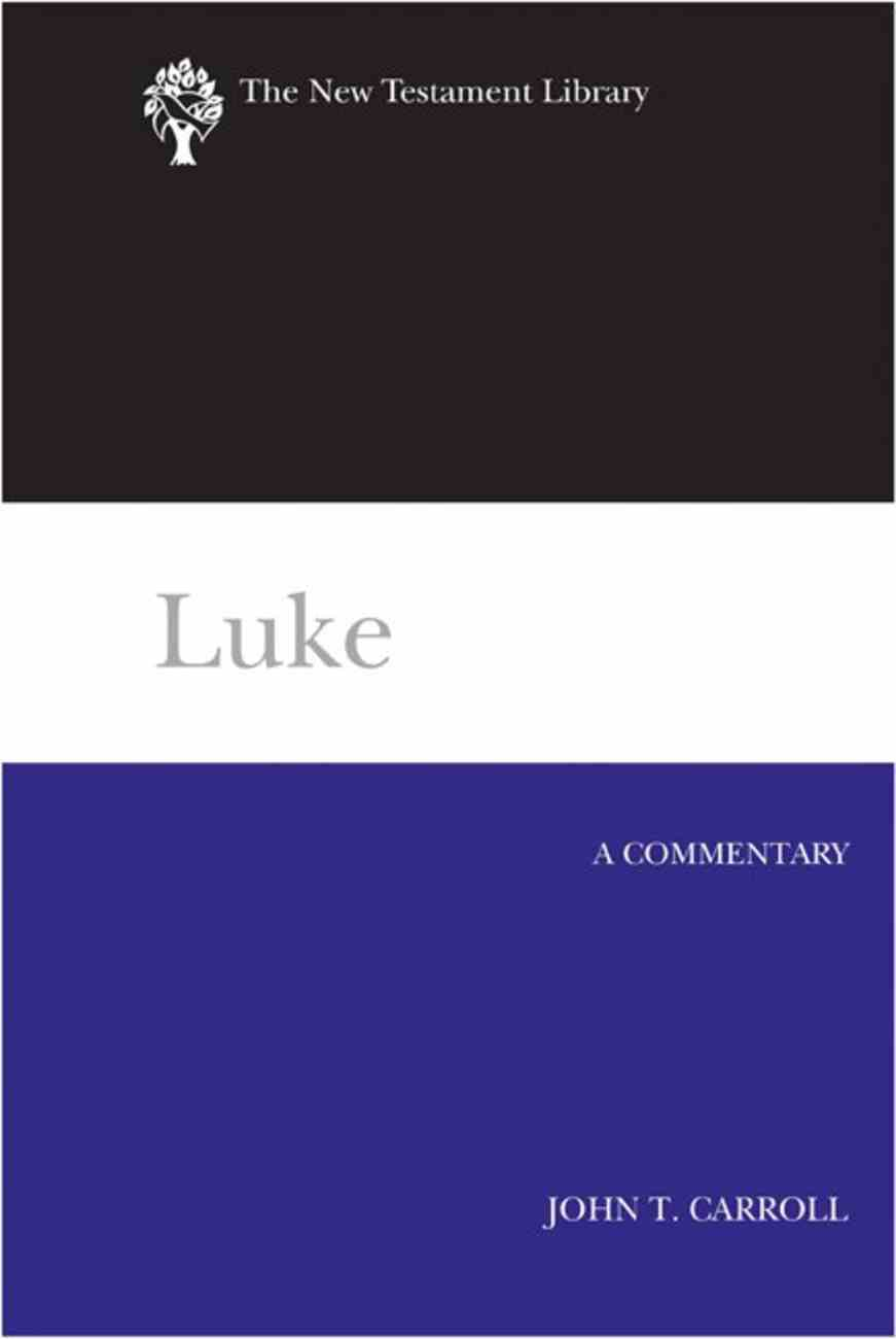Luke (New Testament Library Series) Hardback