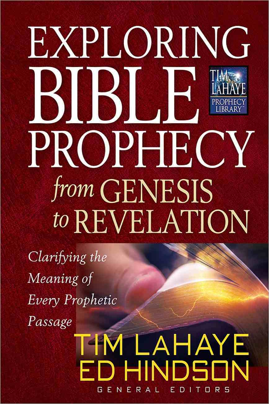 Exploring Bible Prophecy From Genesis to Revelation (Tim Lahaye Prophecy Library Series) eBook