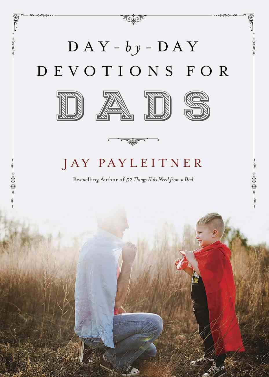 Day-By-Day Devotions For Dads eBook