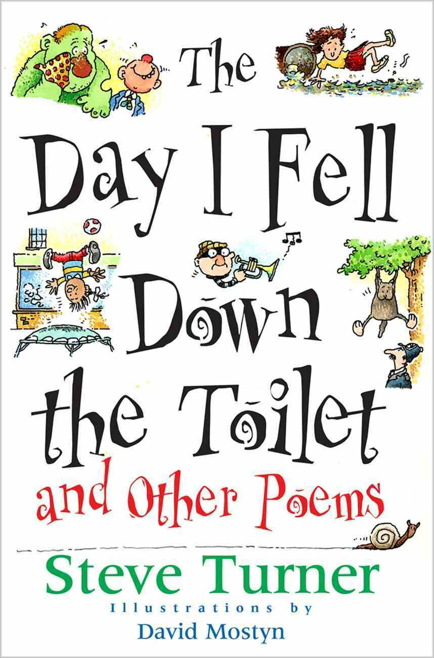 The Day I Fell Down the Toilet and Other Poems eBook
