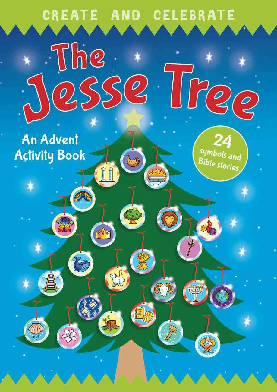 Create and Celebrate: The Jesse Tree -An Advent Activity and Story Book Paperback