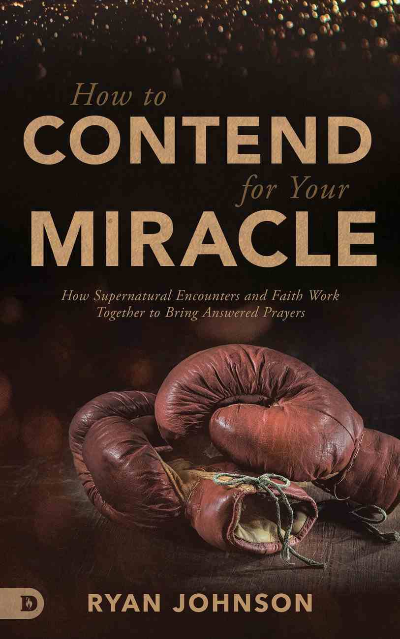 How to Contend For Your Miracle eBook