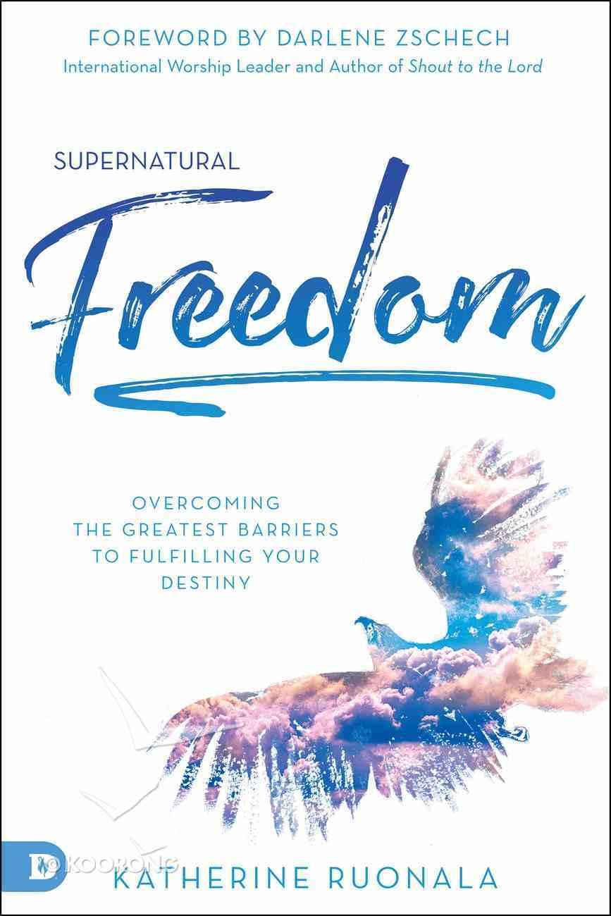 Supernatural Freedom eBook