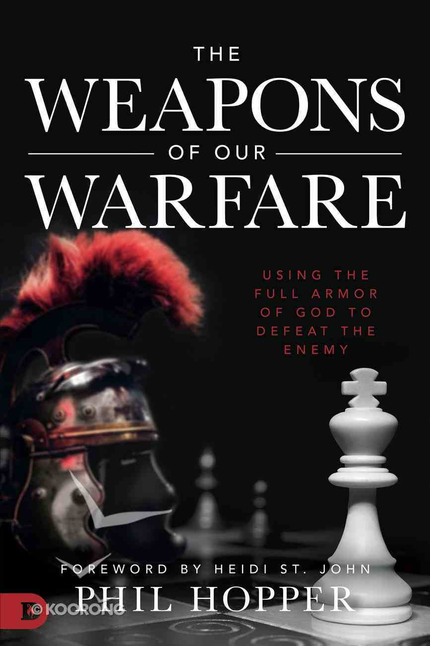 The Weapons of Our Warfare eBook