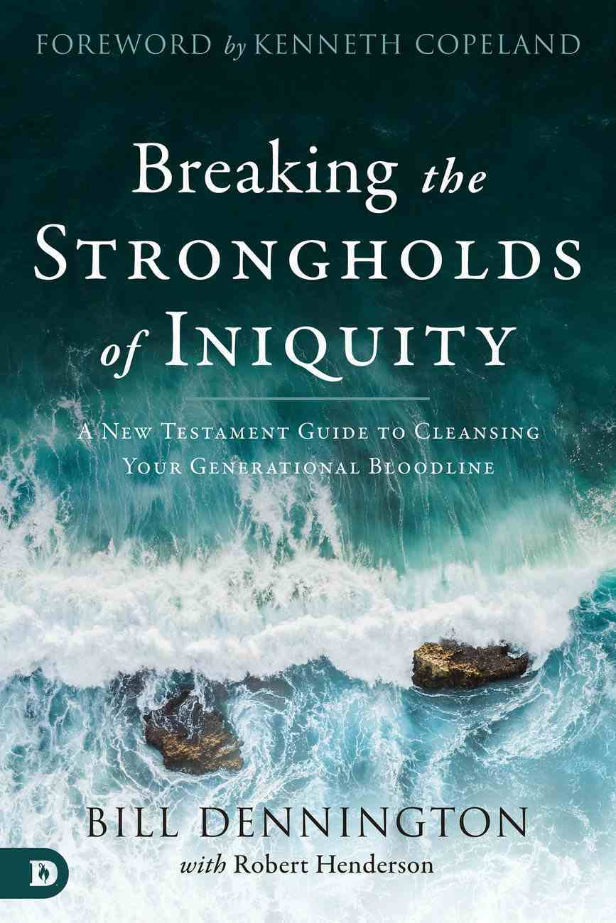Breaking the Strongholds of Iniquity eBook