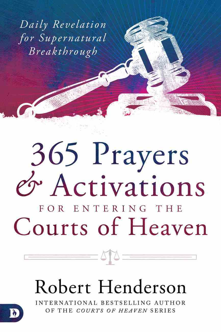 365 Prayers and Activations For Entering the Courts of Heaven eBook