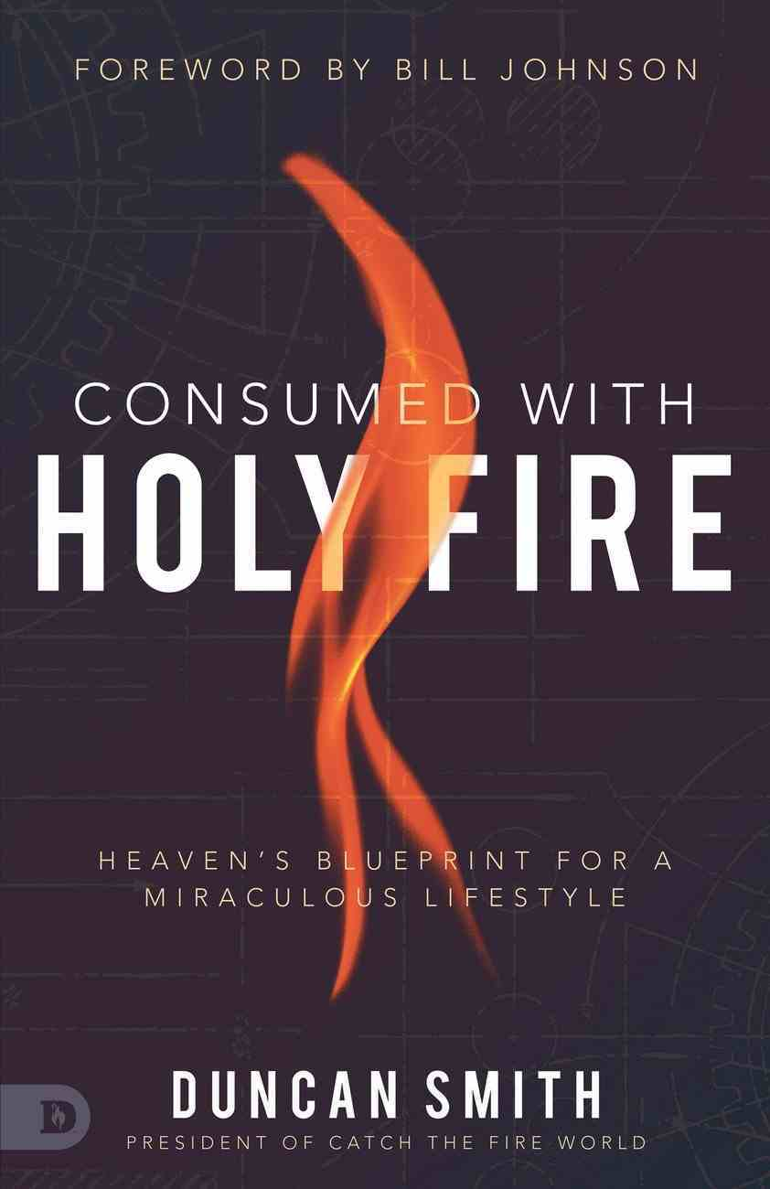 Consumed With Holy Fire eBook