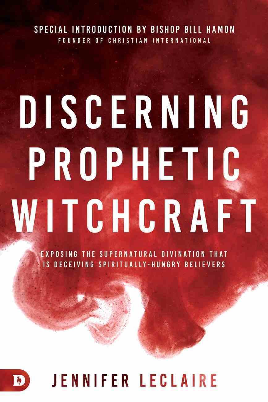 Discerning Prophetic Witchcraft eBook