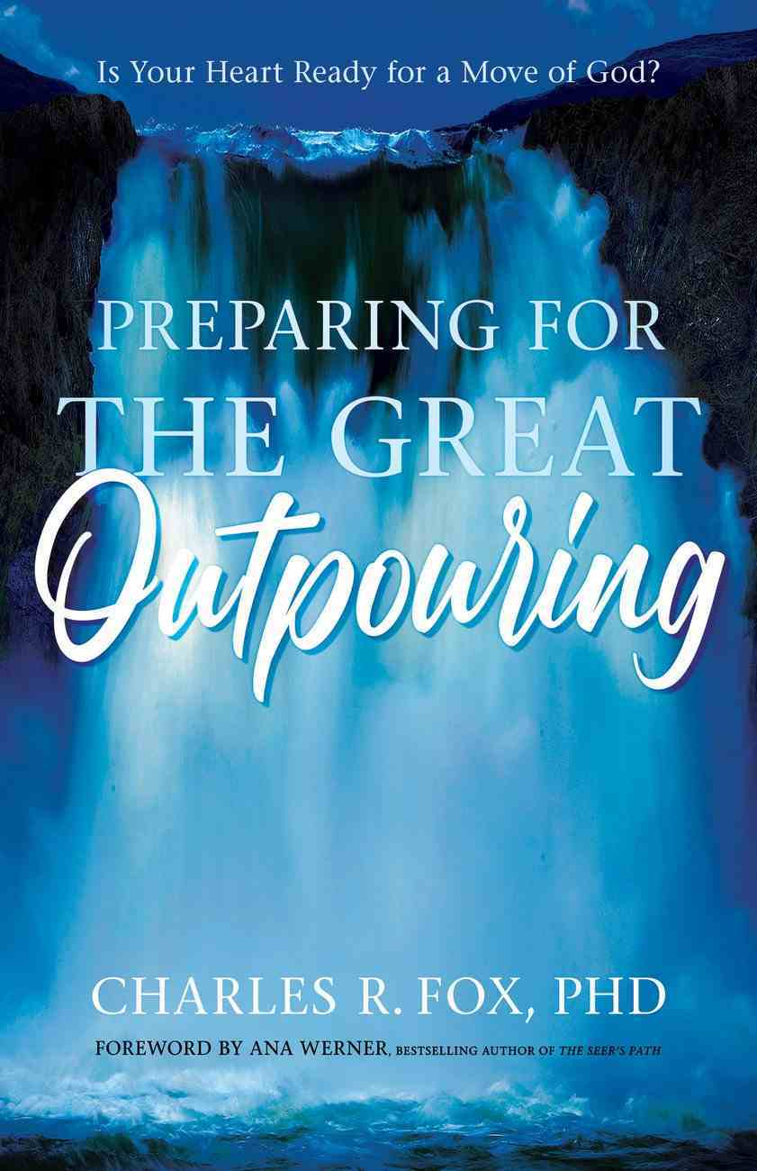 Preparing For the Great Outpouring eBook