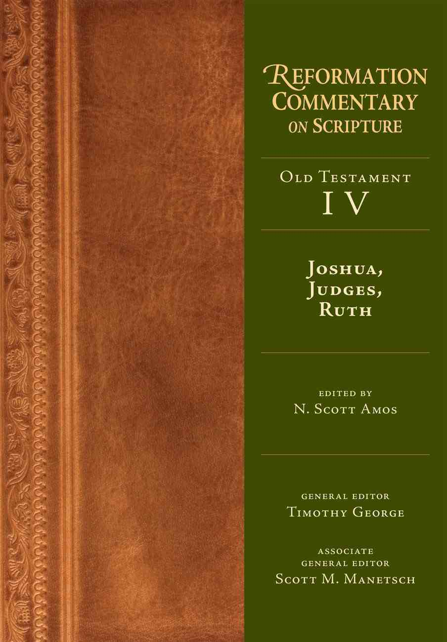 Joshua, Judges, Ruth (Reformation Commentary On Scripture Series) eBook