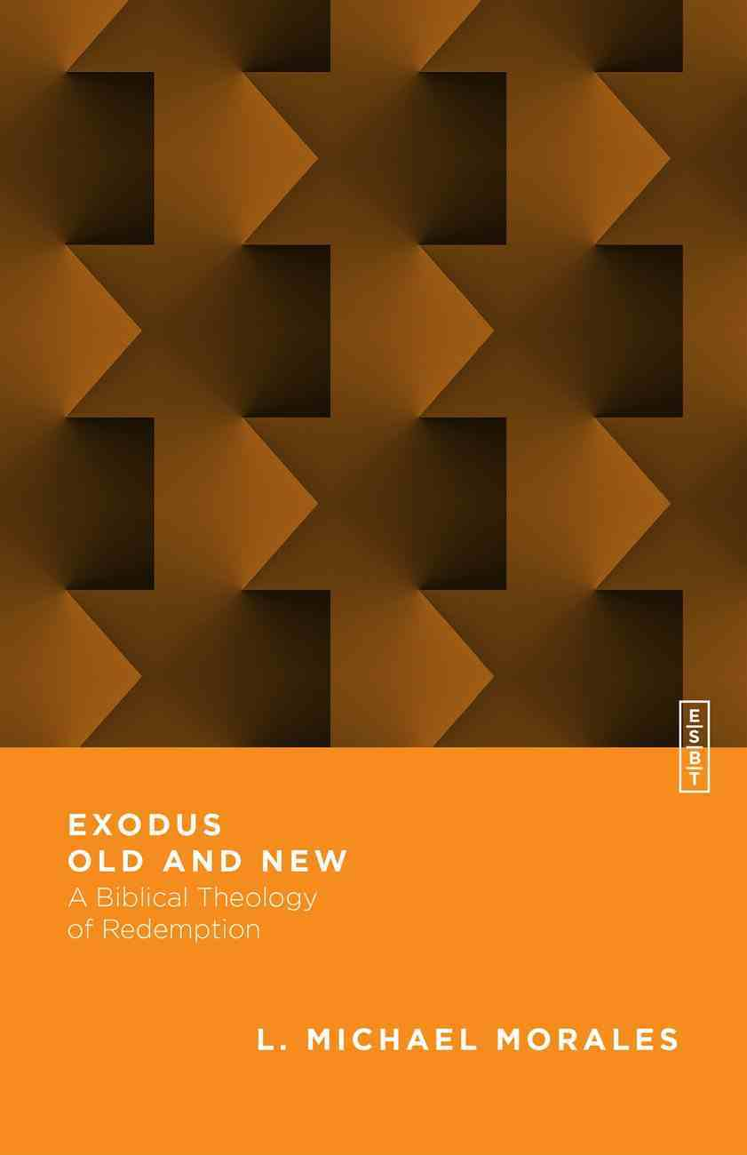 Exodus Old and New (Essential Studies In Biblical Theology Series) eBook