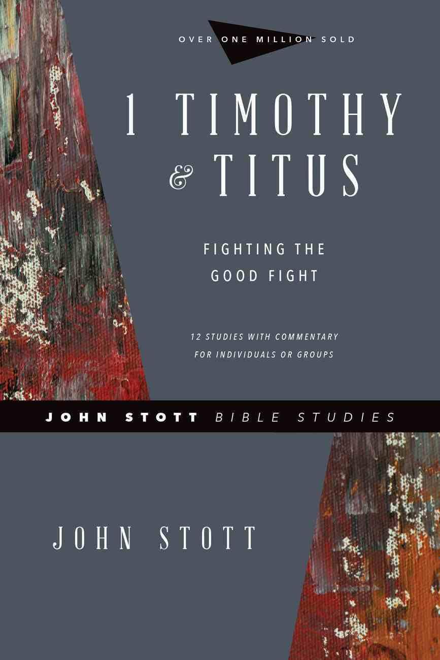 1 Timothy & Titus (John Stott Bible Studies Series) eBook