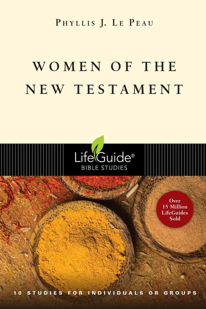 Women of the New Testament (Lifeguide Bible Study Series) eBook