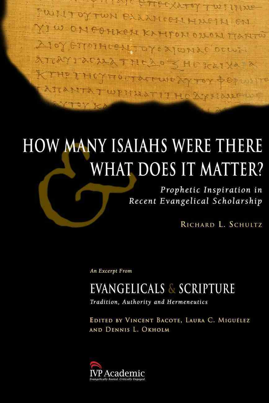 How Many Isaiahs Were There and What Does It Matter? eBook