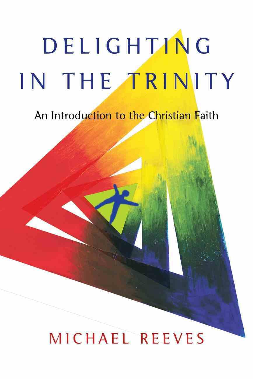 Delighting in the Trinity eBook
