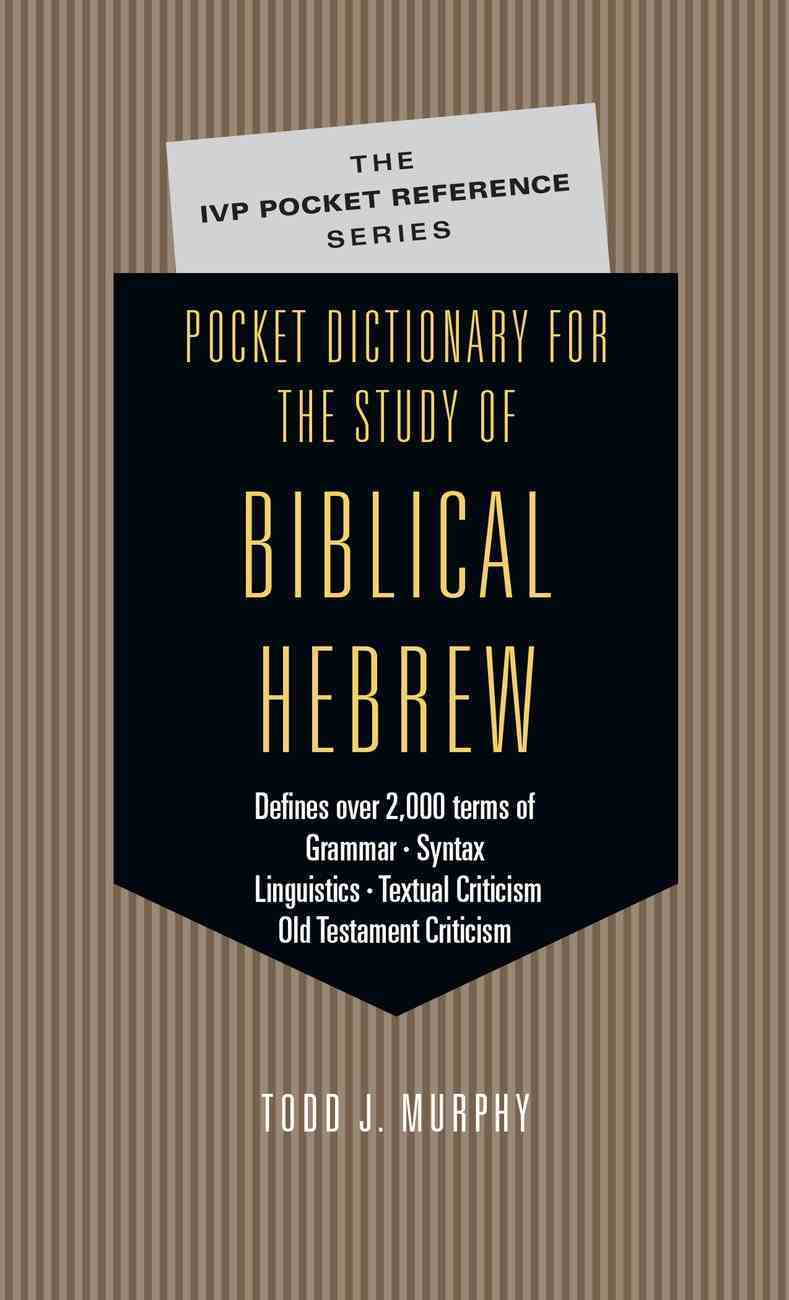 Pocket Dictionary For the Study of Biblical Hebrew (Ivp Pocket Reference Series) eBook