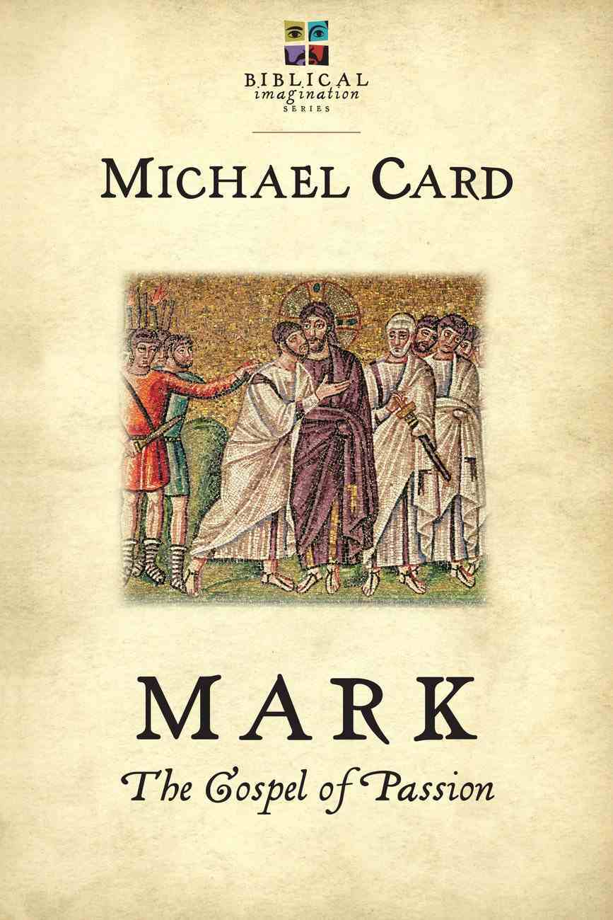 Mark: The Gospel of Passion (Biblical Imagination Series) eBook