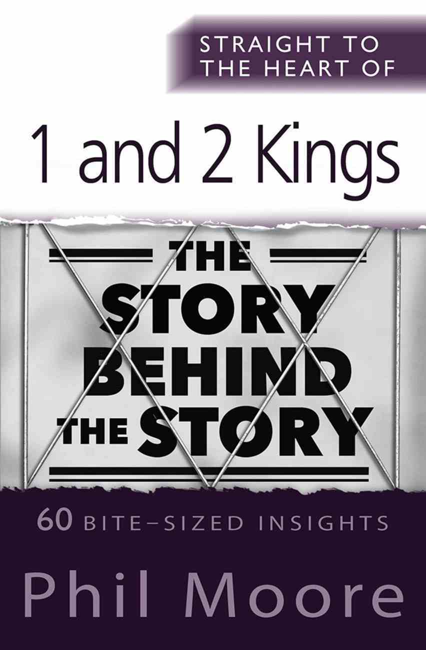1 and 2 Kings: 60 Bite-Sized Insights (Straight To The Heart Of Series) Paperback
