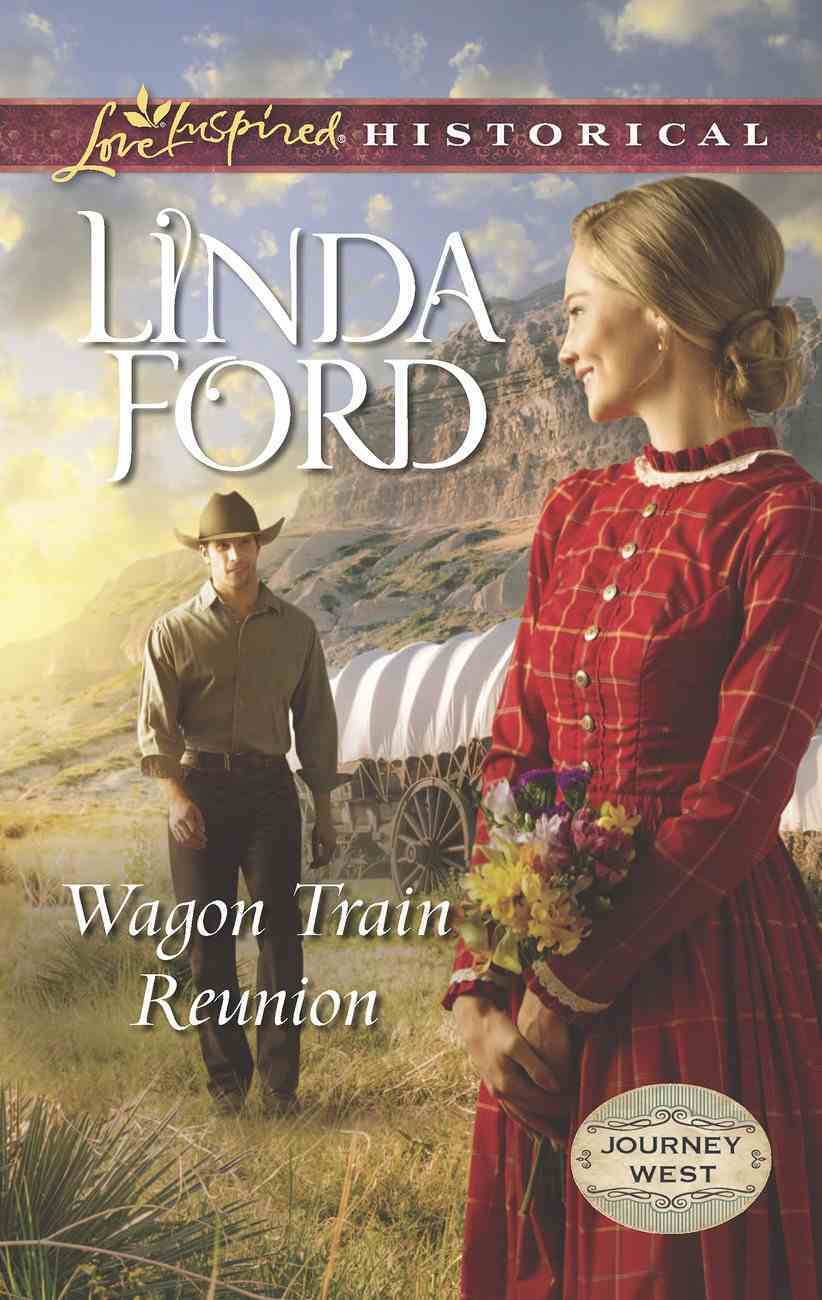 Wagon Train Reunion (Love Inspired Series Historical) eBook