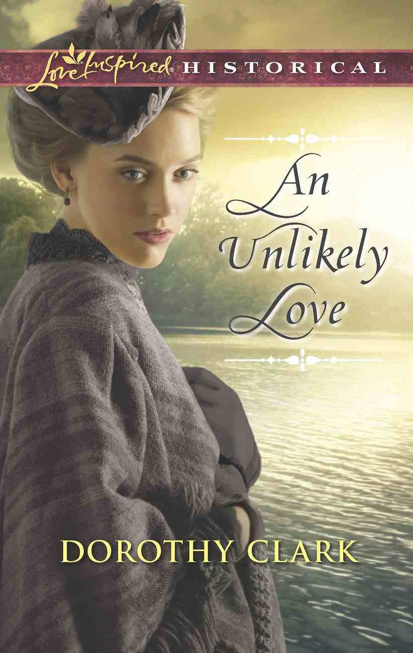 An Unlikely Love (Love Inspired Series Historical) eBook