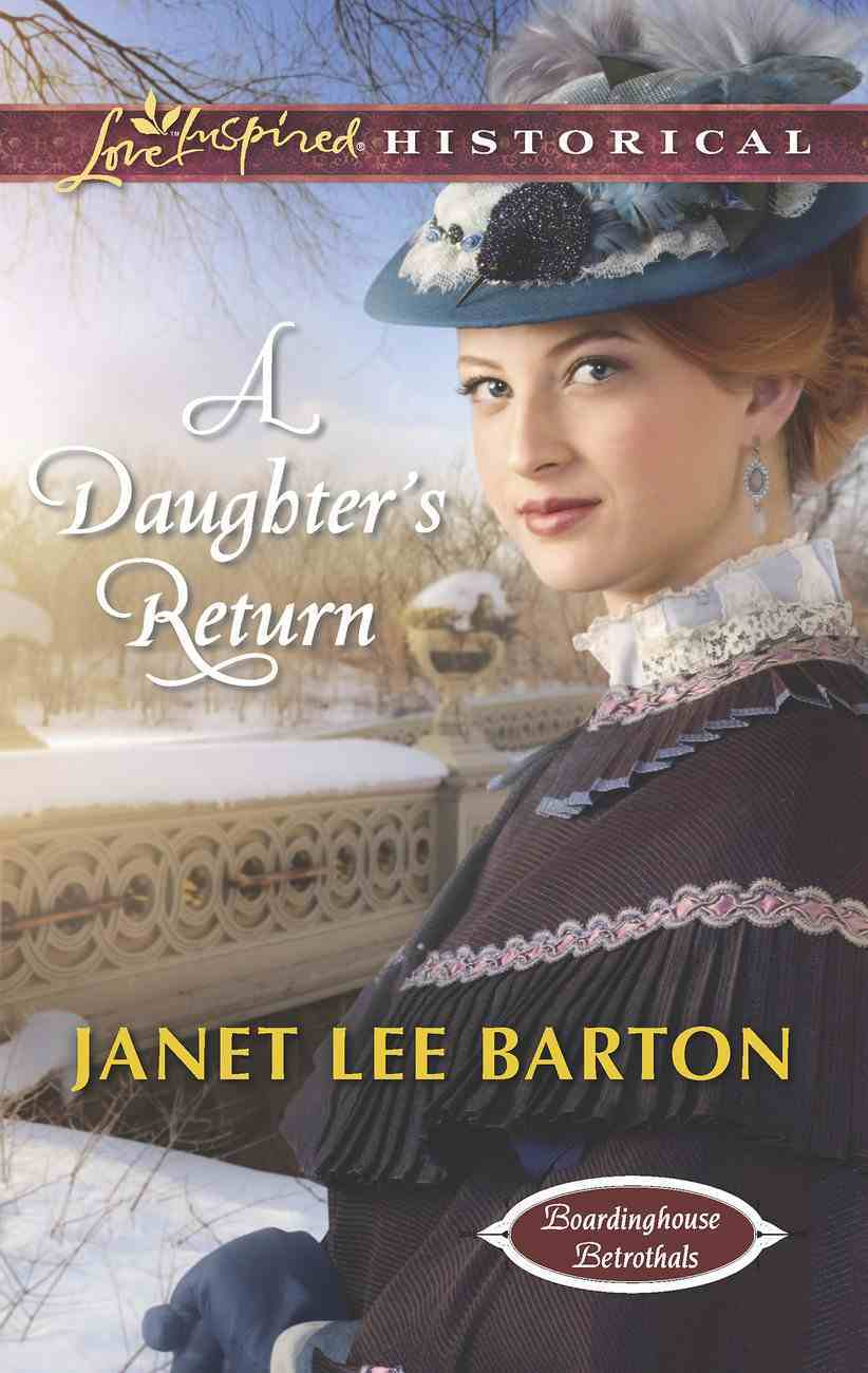 A Daughter's Return (Love Inspired Historical Series) eBook