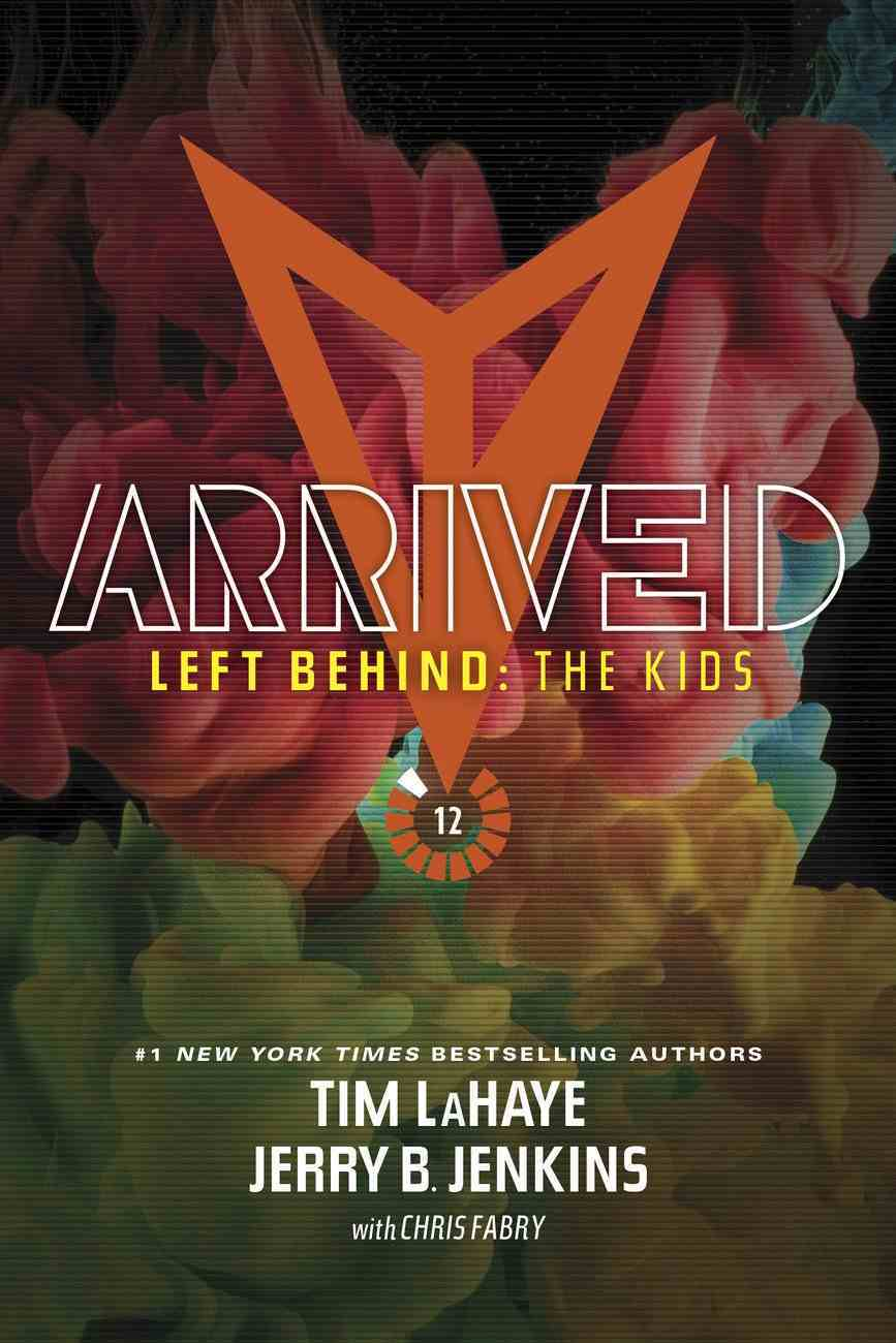 Arrived (Volumes 38-40) (#12 in Left Behind: The Young Trib Force Series) eBook