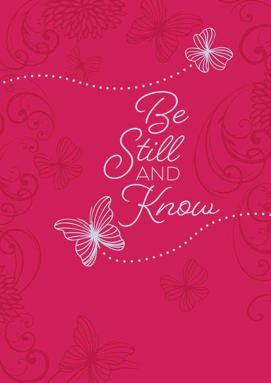 Be Still and Know (365 Daily Devotions Series) eBook