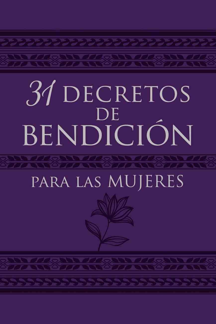 31 Decretos De Bendicin Para Las Mujeres eBook