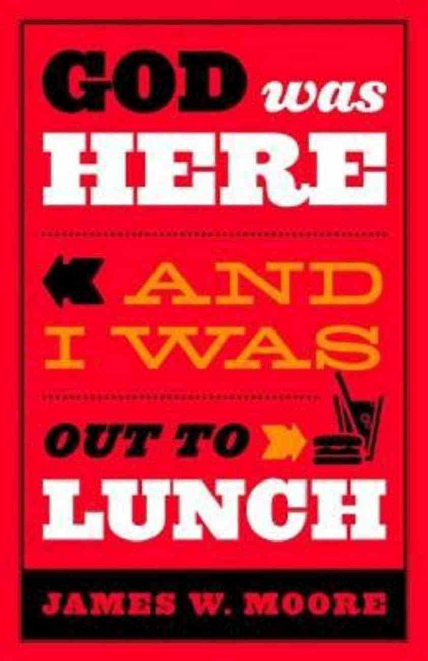 God Was Here and I Was Out to Lunch (101 Questions About The Bible Kingstone Comics Series) eBook