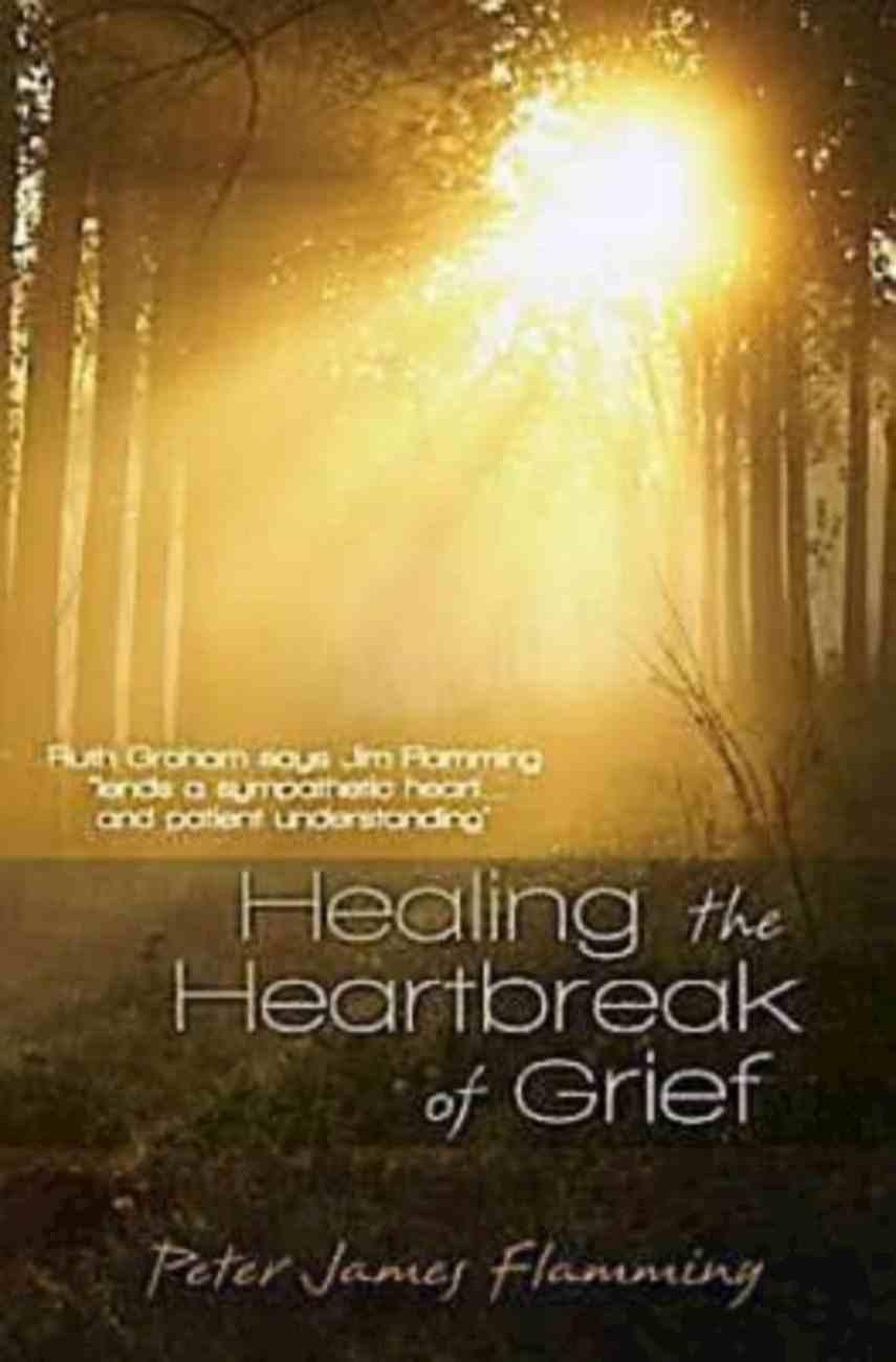Healing the Heartbreak of Grief eBook