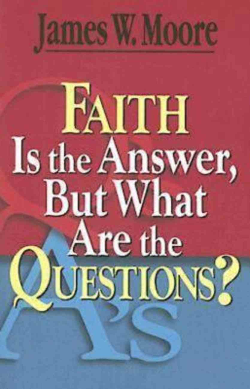 Faith is the Answer, But What Are the Questions? (101 Questions About The Bible Kingstone Comics Series) eBook