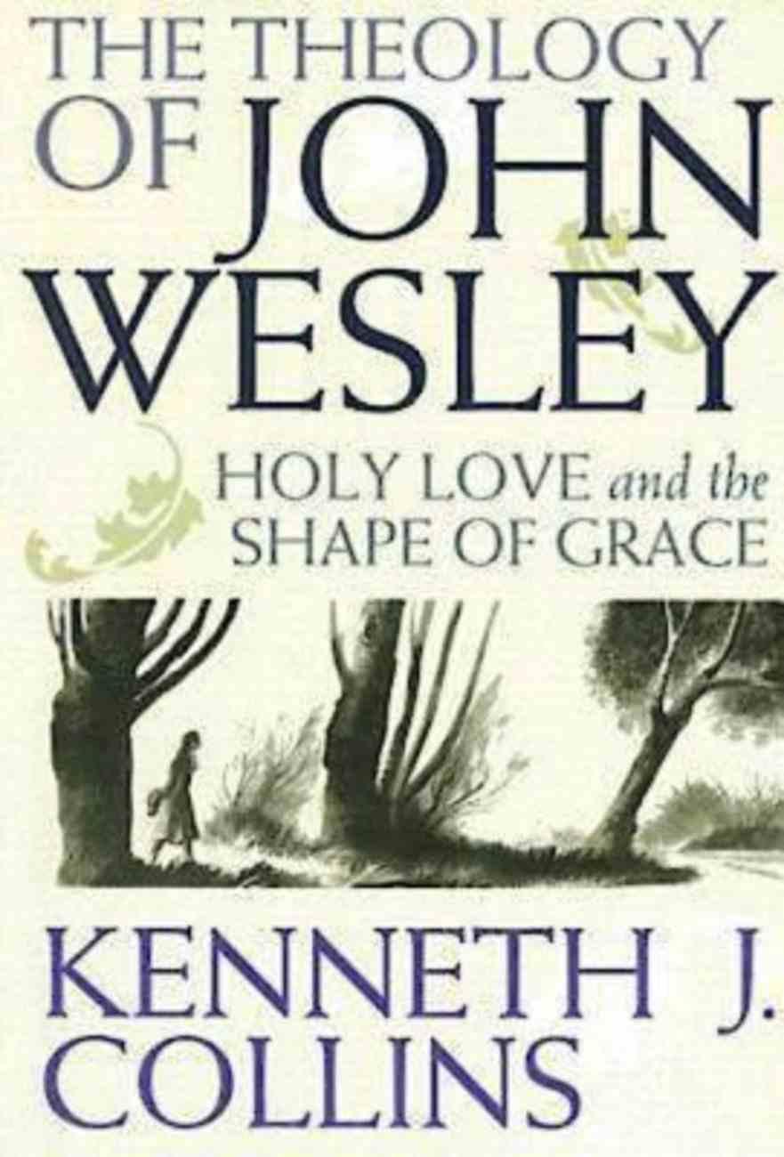 The Theology of John Wesley eBook