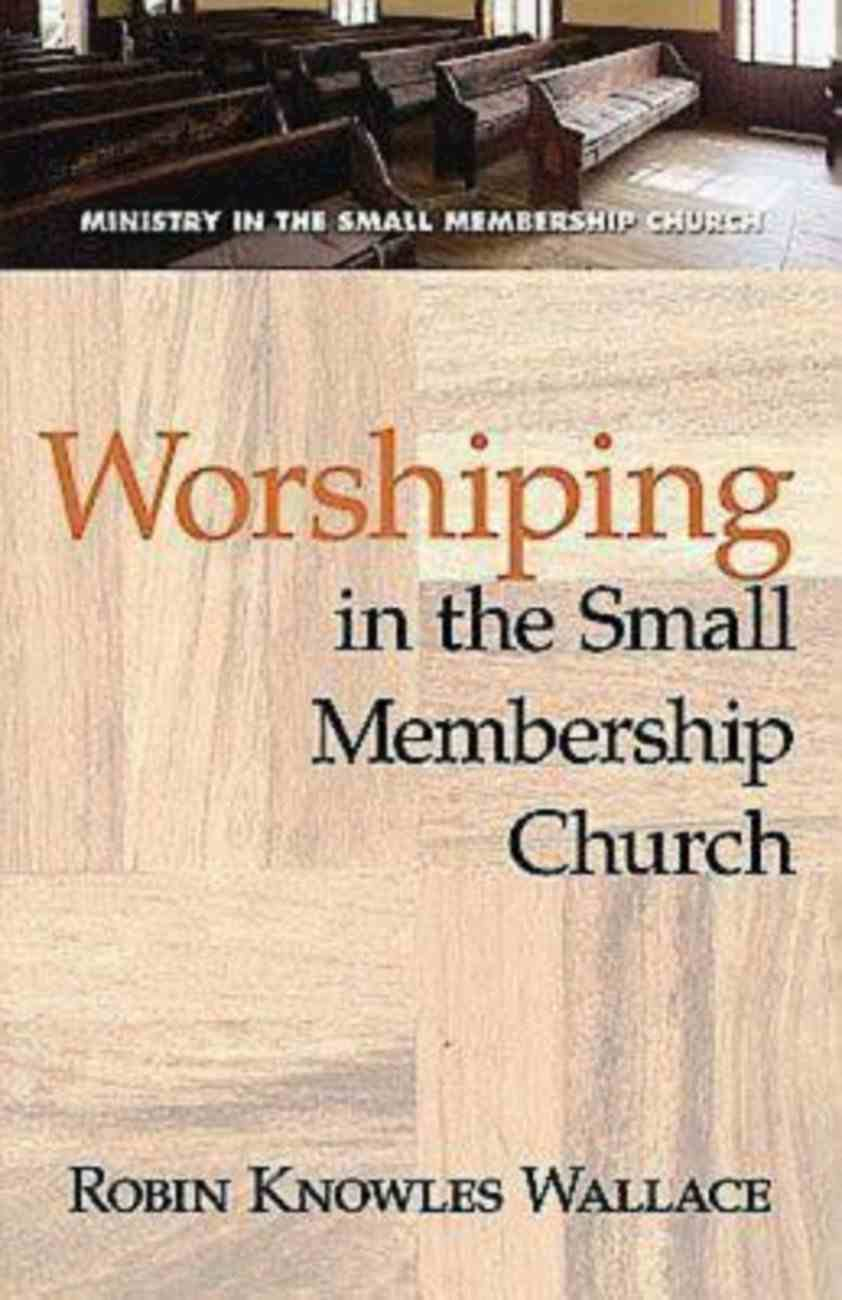 Worshiping in the Small Membership Church (101 Questions About The Bible Kingstone Comics Series) eBook