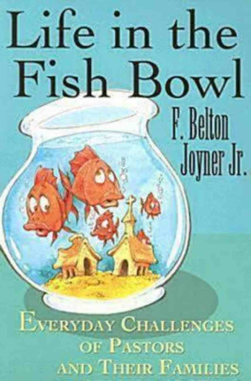Life in the Fish Bowl: Everyday Challenges of Pastors and Their Families eBook