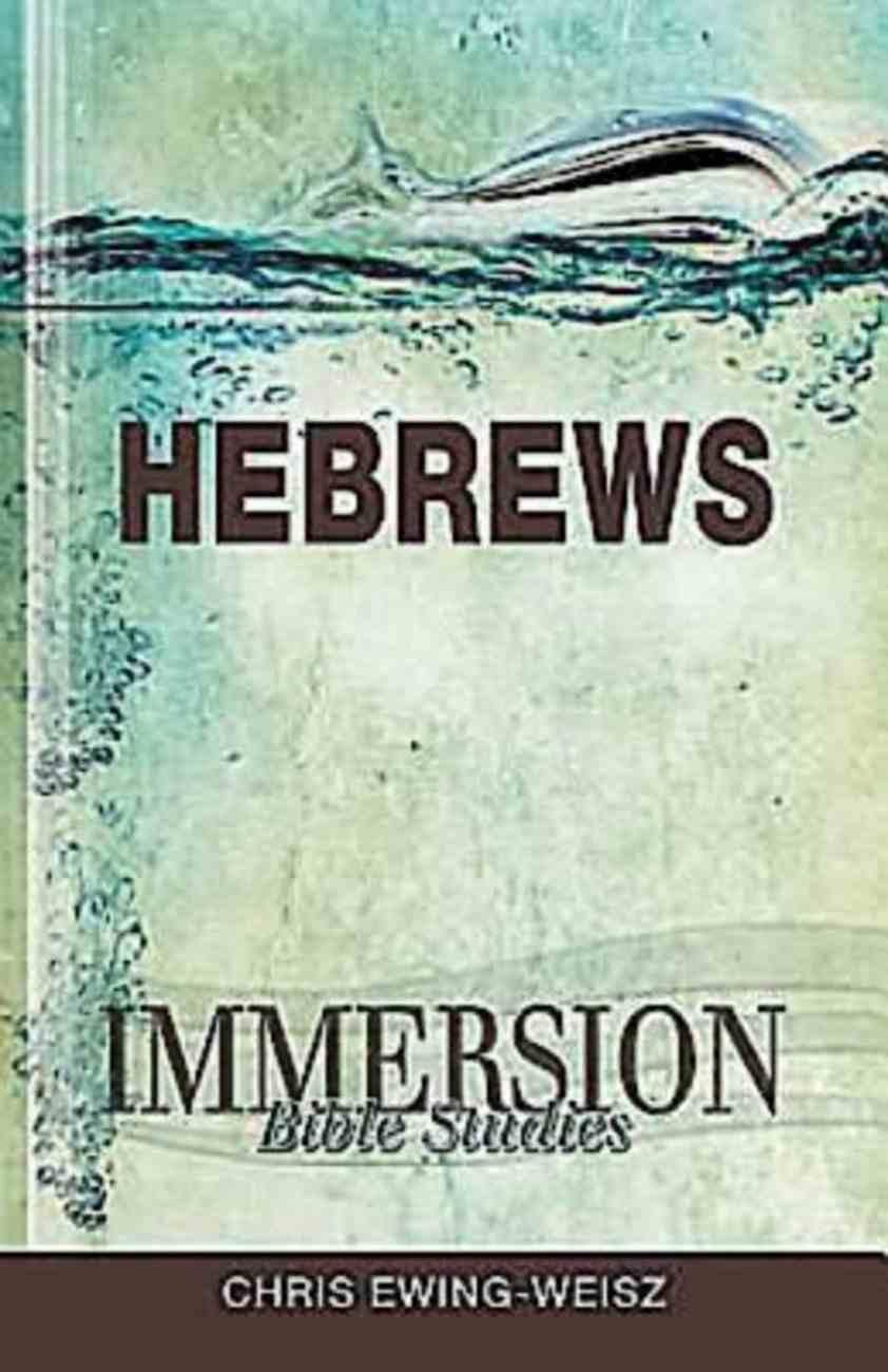 Hebrews (Immersion Bible Study Series) eBook
