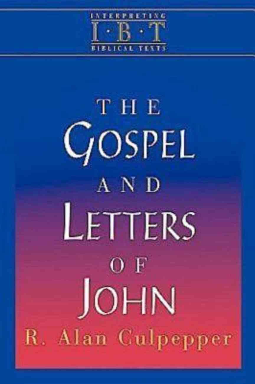 The Gospel and Letters of John (Interpreting Biblical Texts Series) eBook