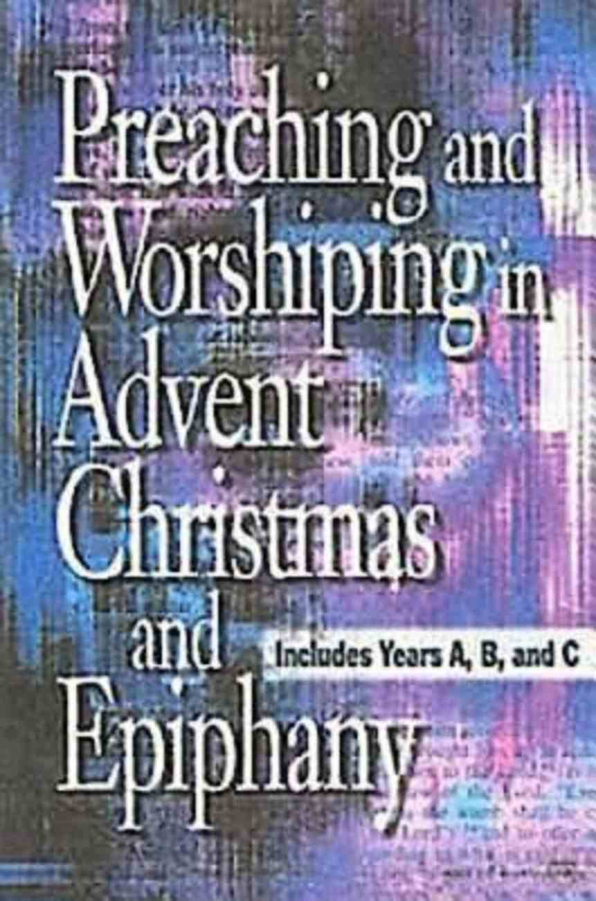 Preaching and Worshiping in Advent, Christmas and Epiphany (101 Questions About The Bible Kingstone Comics Series) eBook