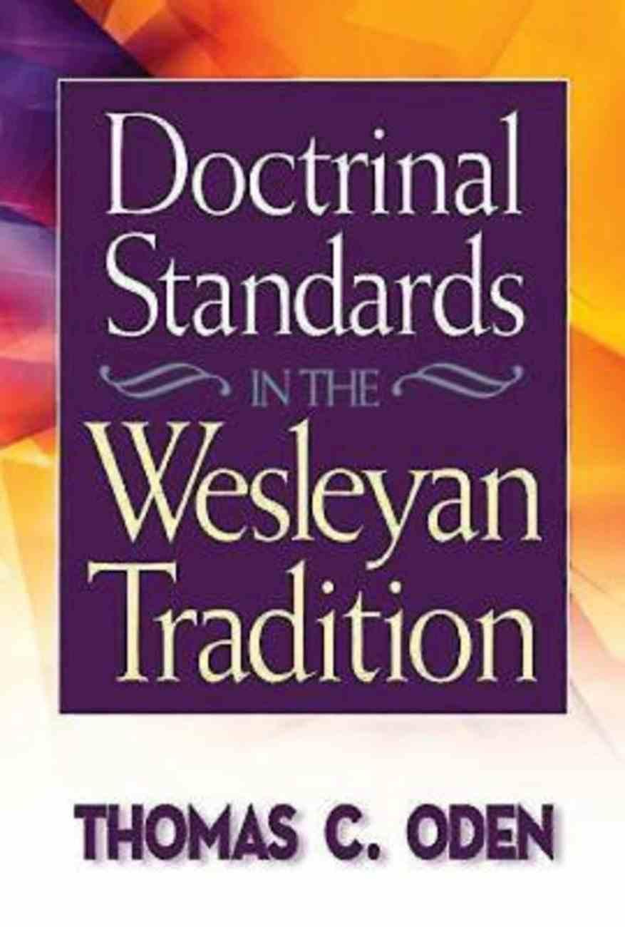 Doctrinal Standards in the Wesleyan Tradition eBook