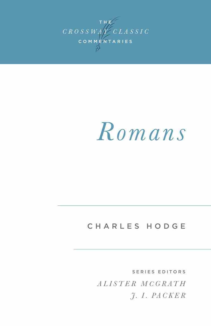 Romans (Crossway Classic Commentaries Series) eBook