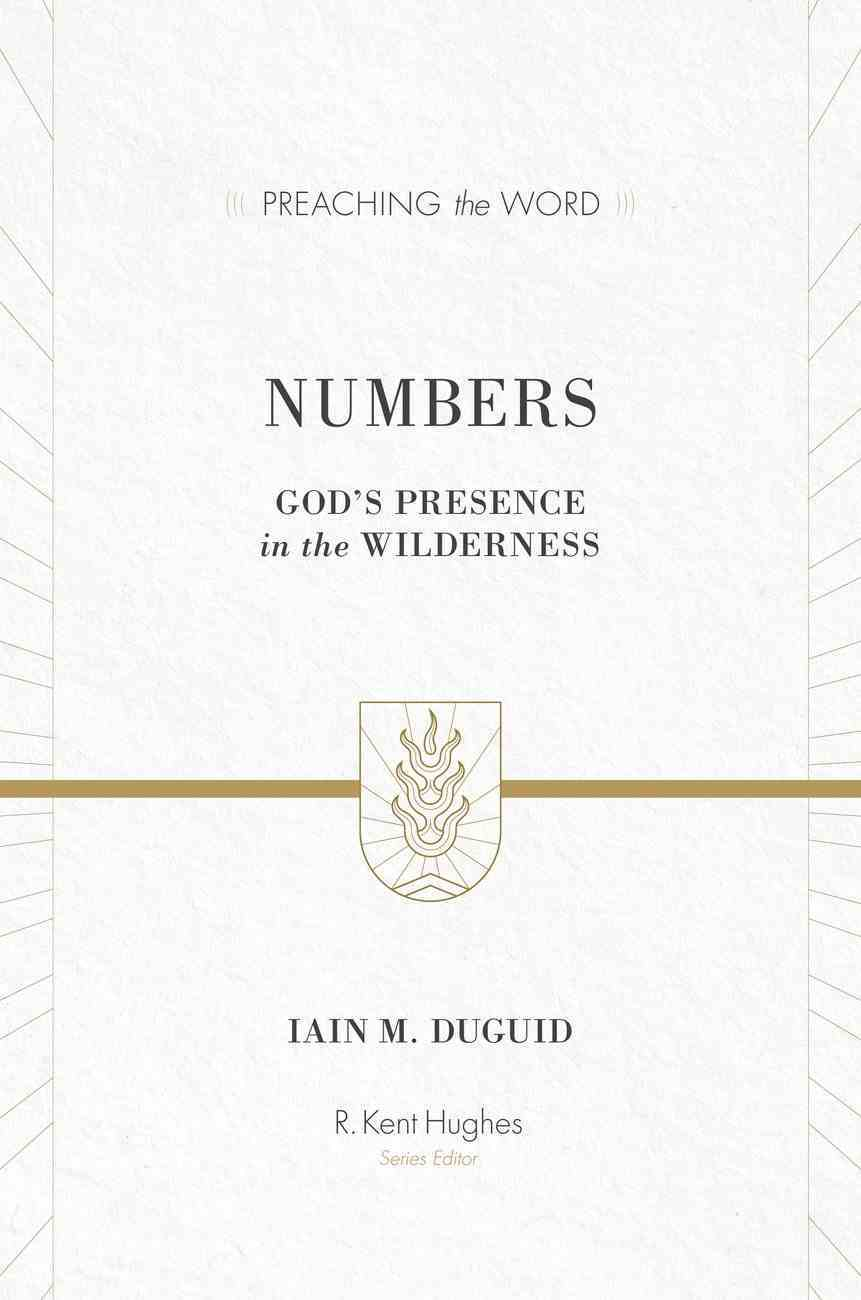 Numbers - God's Presence in the Wilderness (Preaching The Word Series) eBook