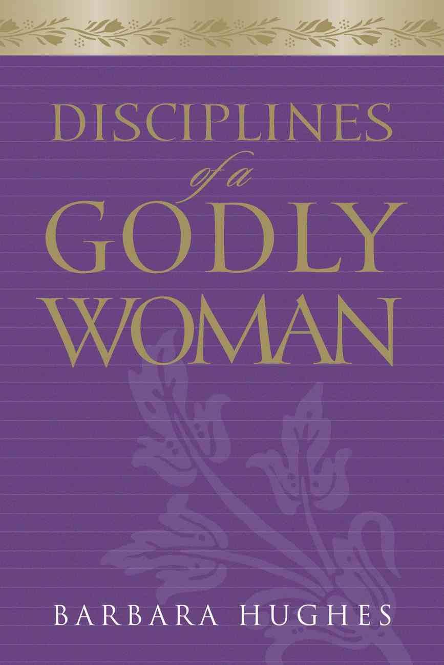 Disciplines of a Godly Woman eBook