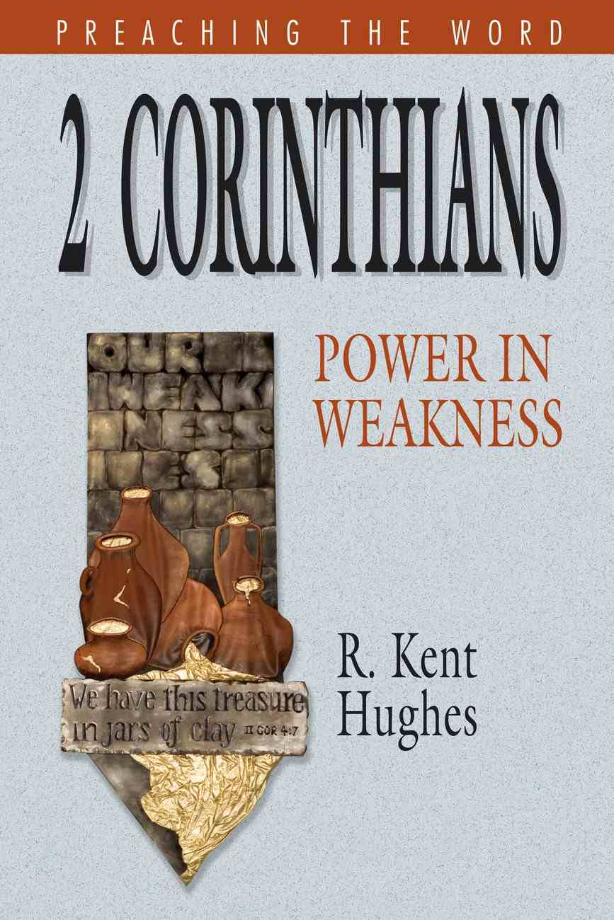 2 Corinthians - Power in Weakness (Preaching The Word Series) eBook