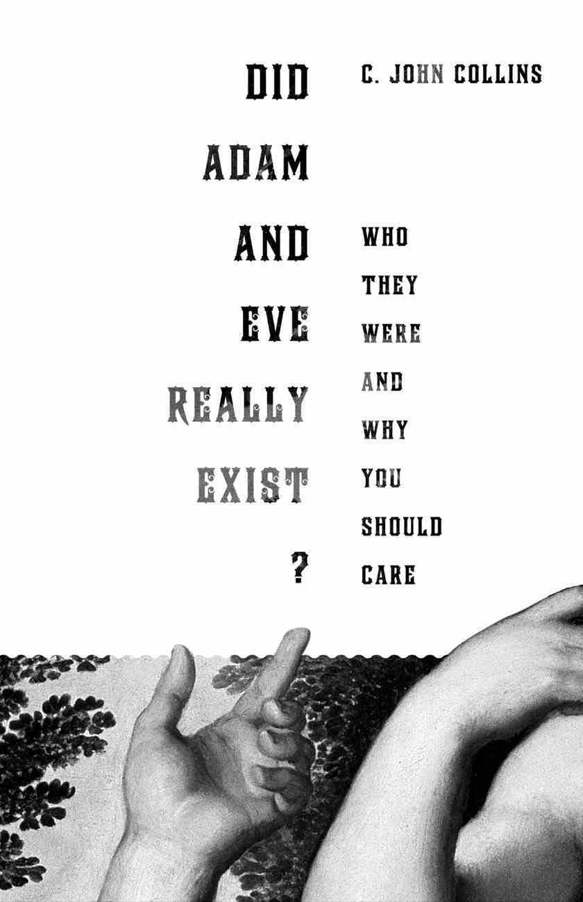 Did Adam and Eve Really Exist? Who They Were and Why You Should Care eBook