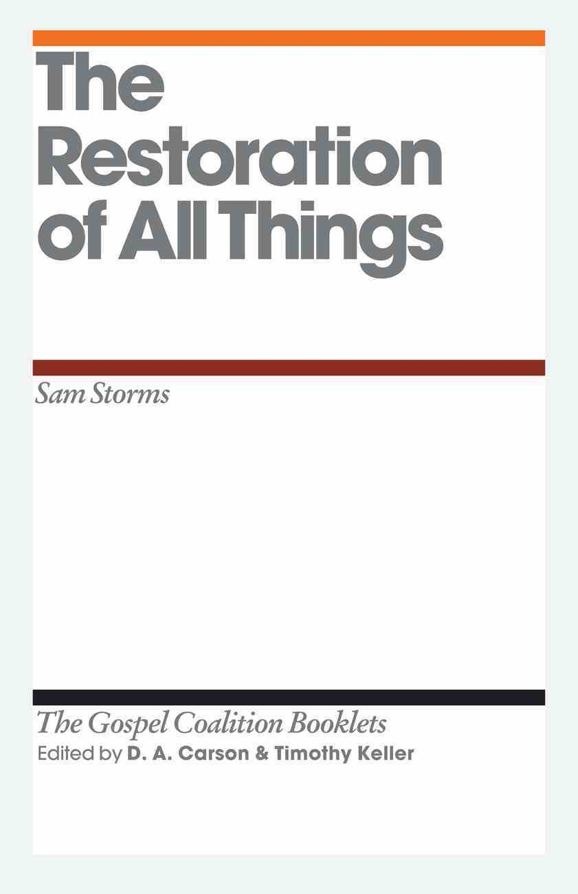 The Restoration of All Things (Gospel Coalition Booklets Series) eBook