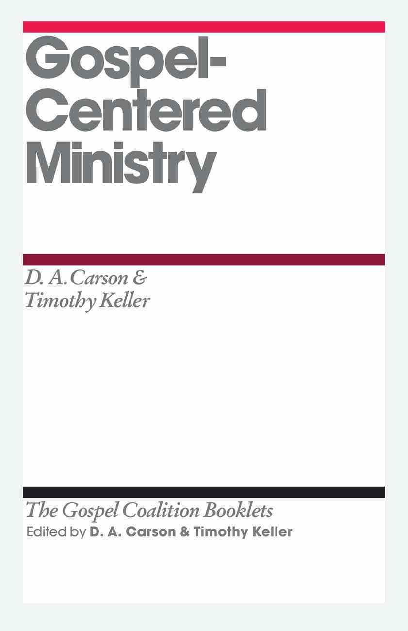 Gospel-Centered Ministry (Gospel Coalition Booklets Series) eBook
