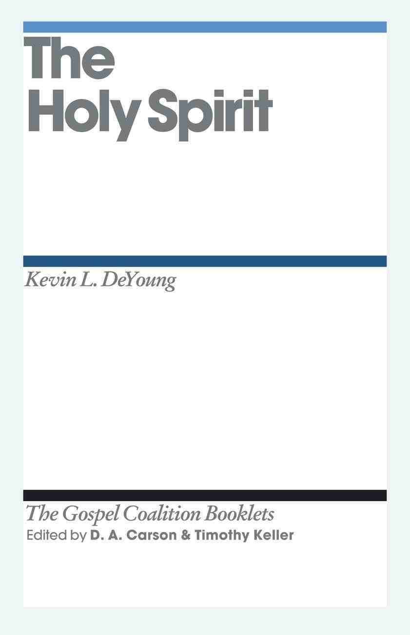 The Holy Spirit (Gospel Coalition Booklets Series) eBook