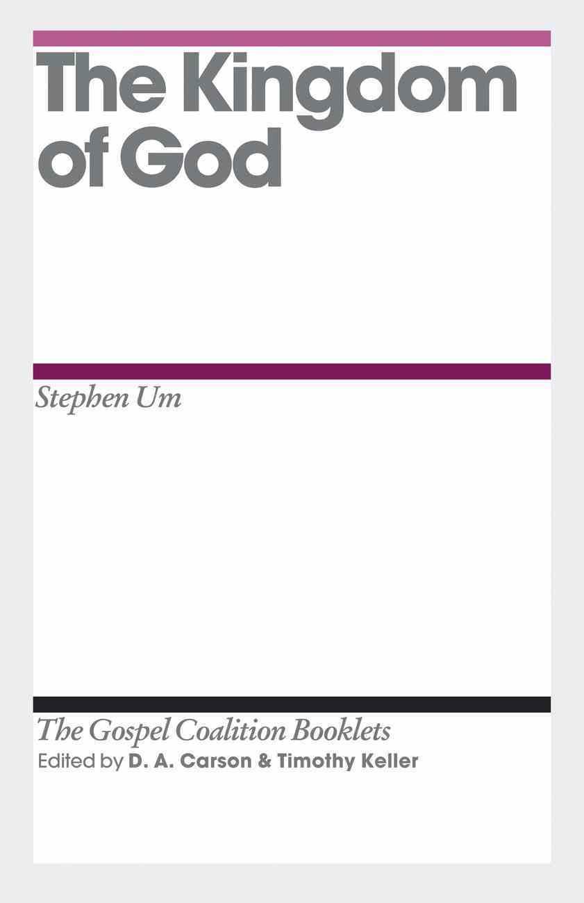 Kingdom of God (Gospel Coalition Booklets Series) eBook