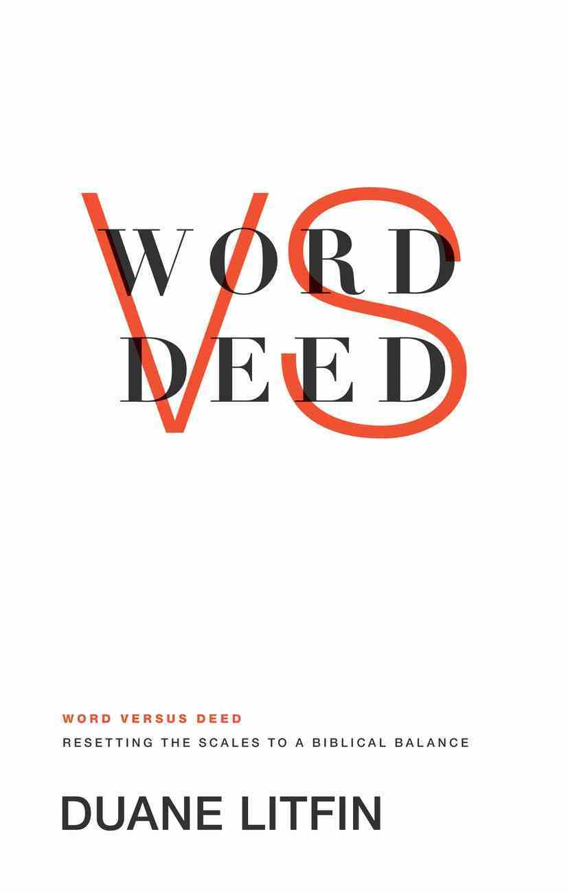 Word Versus Deed: Resetting the Scales to a Biblical Balance eBook